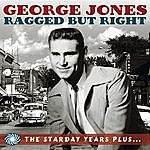 George Jones Ragged But Right: The Starday Years Plus...