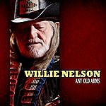 Willie Nelson Any Old Arms