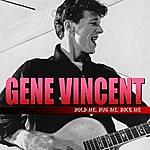 Gene Vincent Hold Me, Hug Me, Rock Me