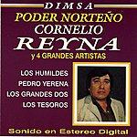 Cornelio Reyna Dimsa Poder Norteño: Cornelio Reyna Y 4 Grandes Artistas