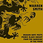 Warren Smith Dragon Dave Meets Prince Black Knight From The Darkside Of The Moon