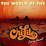 Chi-Lites The World Of The Chi-Lites - Live