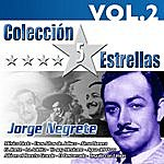 Jorge Negrete Colección 5 Estrellas. Jorge Negrete. Vol.2