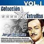 Jorge Negrete Colección 5 Estrellas. Jorge Negrete. Vol.1