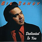 Big Sandy Dedicated To You