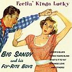 Big Sandy & His Fly-Rite Boys Feelin' Kinda Lucky