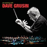 Dave Grusin An Evening With Dave Grusin