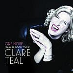 Clare Teal One More (Baby Be Good To Me)