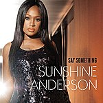 Sunshine Anderson Say Something