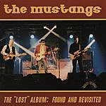 The Mustangs The Lost Album: Found And Revisited