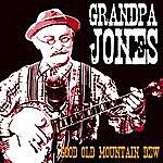 Grandpa Jones Good Old Mountain Dew