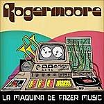 Roger Moore La Máquina De Fazer Music