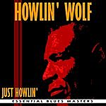 Howlin' Wolf Just Howlin'