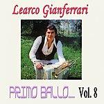 Learco Gianferrari Primo Ballo, Vol. 8