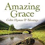 David Huntsinger Amazing Grace: Celtic Hymns & Blessings
