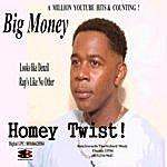 Big Money Homey Twist