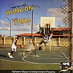 Nme Dunk On Them (Feat. Gbg) - Single