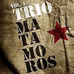 Trío Matamoros Trio Matamoros. Vol.1