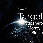 Target Supa Hero $money$ - Single