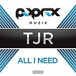 TJR All I Need