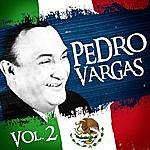 Pedro Vargas Lo Mejor De Pedro Vargas. Vol.2