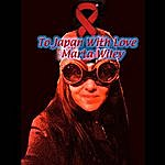 Marta Wiley To Japan With Love