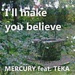 Mercury I'll Make You Believe