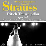 New Symphony Orchestra Of London Johann Strauss : Trisch-Tratsch Polka, Op. No. 214 (100 Classic Masterpieces)