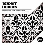 Johnny Hodges Silvery Moon And Golden Sands