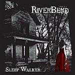 River Bend Sleep Walker