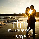 ATM Private Affair - Single