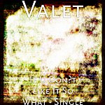Valet If U Don't Like It So What - Single