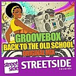 Groove Box Back To The Old School