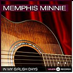 Memphis Minnie In My Girlish Days