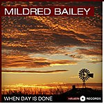 Mildred Bailey When Day Is Done
