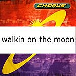 Chorus Walkin' On The Moon