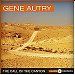 Gene Autry The Call Of The Canyon