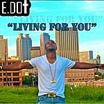 E-Dot Living For You