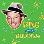 Bing Crosby Bing Crosby And His Buddies