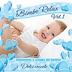 Baby Bimbo Relax, Vol. 1: Dolci Coccole