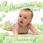 Baby Bimbo Relax, Vol. 6: Sereno Bebé