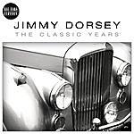 Jimmy Dorsey Classic Years Of Jimmy Dorsey