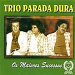 Trio Parada Dura Os Maiores Sucessos (Trio Parada Dura)