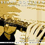 Benny Goodman & His Orchestra The Classic Years Of Benny Goodman