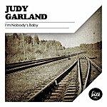 Judy Garland I'm Nobody's Baby