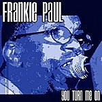 Frankie Paul You Turn Me On