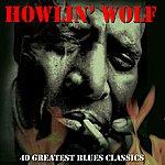 Howlin' Wolf 40 Greatest Blues Classics