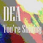 DEA You're Shining