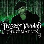 Tragedy Khadafi Thug Matrix 3