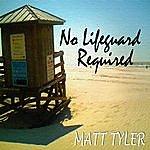 Matt Tyler No Lifeguard Required